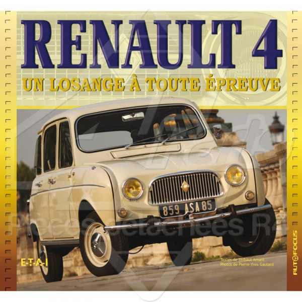 livre renault 4 un losange a toute epreuve 4l parts. Black Bedroom Furniture Sets. Home Design Ideas